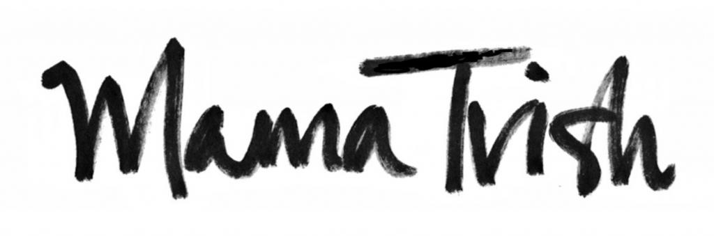 Official Mama Trish signature in sharpie